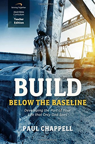 Download Build Below the Baseline (Teacher Edition): Developing the Part of Your Life that Only God Sees ebook