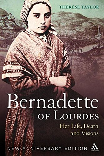 (Bernadette of Lourdes: Her life, death and visions: new anniversary)