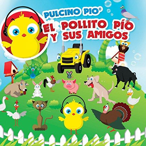 ... El Pollito Pío Y Sus Amigos