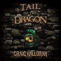 Tail of the Dragon Collector's Edition, Complete Series, Books 1-10 Audiobook by Craig Halloran Narrated by Lee Alan