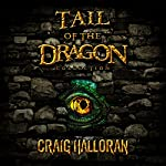 Tail of the Dragon Collector's Edition: Complete Series, Books 1-10 | Craig Halloran