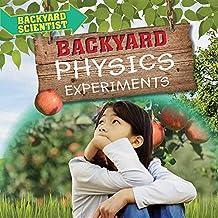 Backyard Physics Experiments (Backyard Scientist)