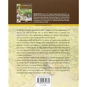 Permacultura per l'orto e il giardino. Esperienze e suggerimenti pratici per raggiungere l'autosufficienza in un piccolo pezzo di terra 6 spesavip