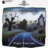 Foggy Highway by Paul & The Stormwater Boys Kelly (2005-06-07)