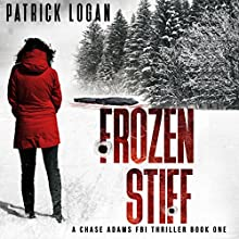 Frozen Stiff: A Chase Adams FBI Thriller, Book 1 Audiobook by Patrick Logan Narrated by Lainie Pahos