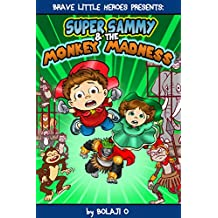 Super Sammy 3: The Bad Monkey Madness (Early Reader Superhero Fiction - Kids Read Along Books) (Early Reader Superhero Fiction Series)