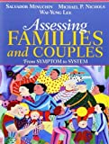 img - for Assessing Families and Couples: From Symptom to System by Minuchin, Salvador, Nichols, Michael P., Lee, Wai Yung (2006) Paperback book / textbook / text book