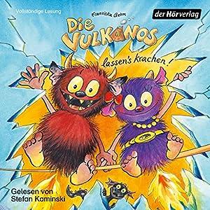 Die Vulkanos lassen's krachen! (Die Vulkanos 3) Hörbuch