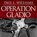 Operation Gladio: The Unholy Alliance Between the Vatican, the CIA, and the Mafia | Paul L. Williams