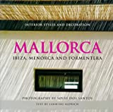 img - for Mallorca: Ibiza, Menorca and Formentera - Interior Styles and Decoration (English and Spanish Edition) book / textbook / text book
