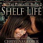 Shelf Life: The Publicist, Book 2 | Christina George