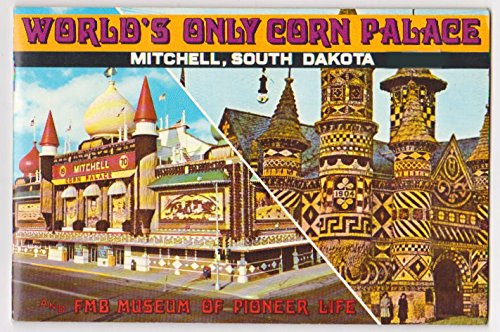 World's Only Corn Palace, Mitchell, South Dakota : And FMB Museum of Pioneer Life, Jim Judge; Alice Judge; Richard Cropp