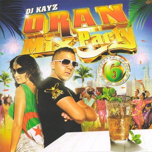 KAYZ MIX 6 PARTY MP3 DJ ORAN TÉLÉCHARGER