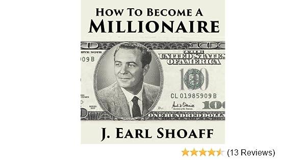 j earl shoaff how to become a millionaire free