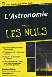 L'Astronomie pour les Nuls poche
