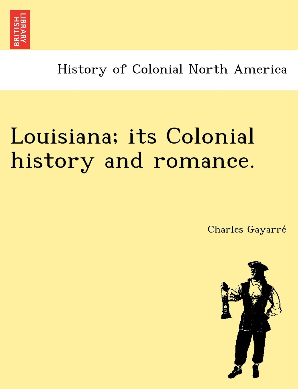 Louisiana; its Colonial history and romance. pdf epub