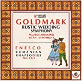 Goldmark: Rustic Wedding Symphony; Enesco: Romanian Rhapsodies (Goldmark:rustic Wedding Symphony & Enesco: Romanian Rhapsodies)