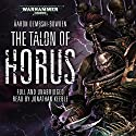 The Talon of Horus: Warhammer 40,000: Black Legion, Book 1 Audiobook by Aaron Dembski-Bowden Narrated by Jonathan Keeble