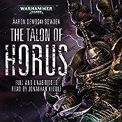 The Talon of Horus: Warhammer 40,000: Black Legion, Book 1 | Aaron Dembski-Bowden