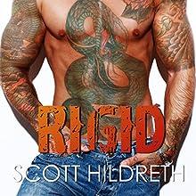 Rigid Audiobook by Scott Hildreth Narrated by Kate Mitchell, Holden Still, Alexa McKracken