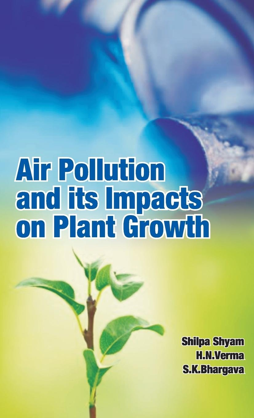 Download Air Pollution and Its Impacts on Plant Growth PDF