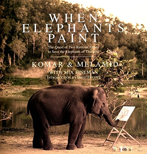 when-elephants-paint-the-quest-of-two-russian-artists-to-save-the-elephants-of-thailand