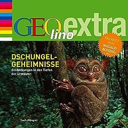 Dschungel-Geheimnisse. Entdeckungen in den Tiefen der Urwälder (GEOlino extra Hör-Bibliothek)