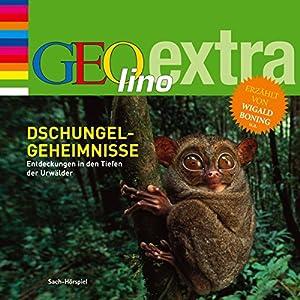 Dschungel-Geheimnisse. Entdeckungen in den Tiefen der Urwälder (GEOlino extra Hör-Bibliothek) Hörbuch