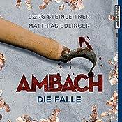 Ambach: Die Falle (Ambach 6) | Jörg Steinleitner, Matthias Edlinger