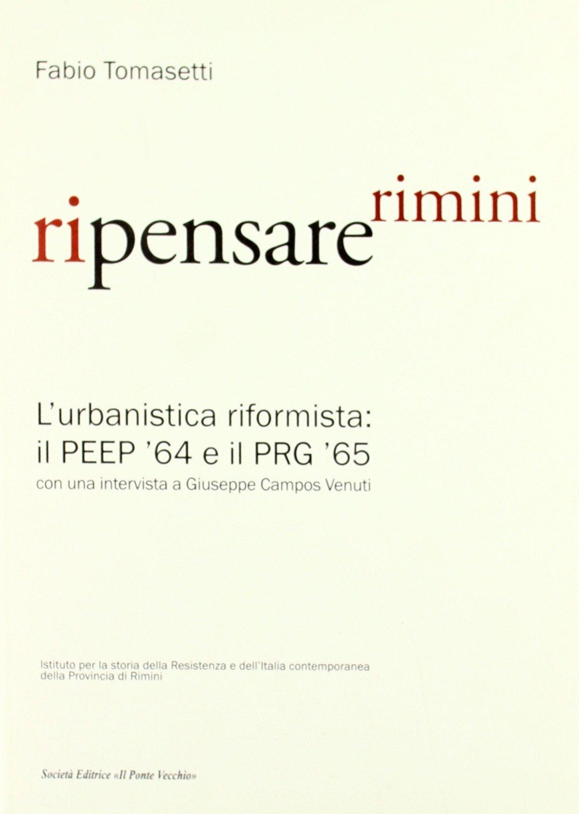 Download Ripensare Rimini. L'urbanistica riformista: il PEEP '64 e il PRG '65. Con una intervista a Giuseppe Campos Venuti pdf epub