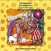 Das Weihnachtsgeschenk (Christopher Kirchenmaus und seine Mäuselieder 17) | Ruthild Wilson