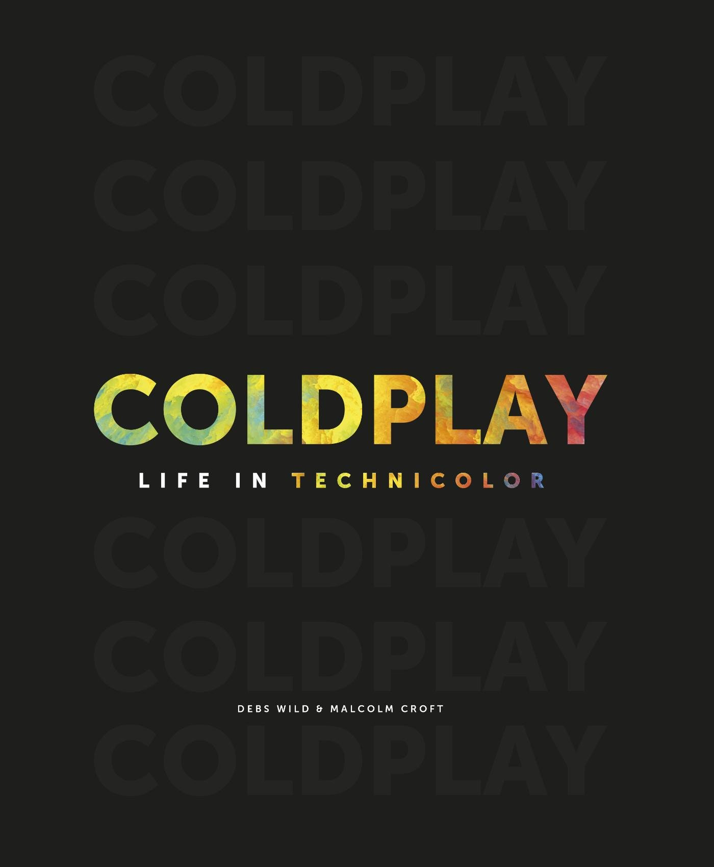 Coldplay: Life in Technicolor: Amazon.es: Malcolm Croft: Libros en idiomas extranjeros