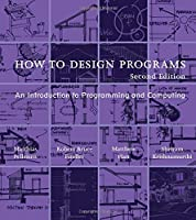 How to Design Programs, 2nd Edition Front Cover