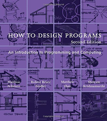 How to Design Programs: An Introduction to Programming and Computing (The MIT Press) by The MIT Press