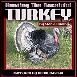 Hunting the Deceitful Turkey