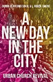 img - for A New Day in the City: Urban Church Revival book / textbook / text book