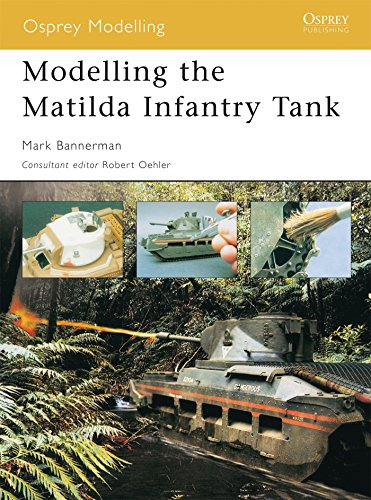 Modelling the Matilda Infantry Tank (Osprey Modelling)