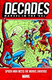 Decades: Marvel in the 60s - Spider-Man Meets the Marvel Universe