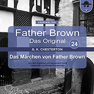 Das Märchen von Father Brown (Father Brown - Das Original 24) Hörbuch