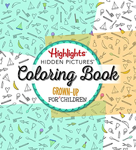 highlights-hidden-pictures-a-coloring-book-for-grown-up-children