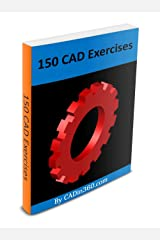 150 CAD Exercises Kindle Edition