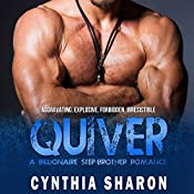 Quiver: A Billionaire Stepbrother with Benefits Romance: My Stepbrother's Keeper, Volume 2 | Cynthia Sharon