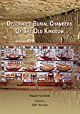 Decorated Burial Chambers of the Old Kingdom, Naguib Kanawati and Zahi Hawass, 9774797930