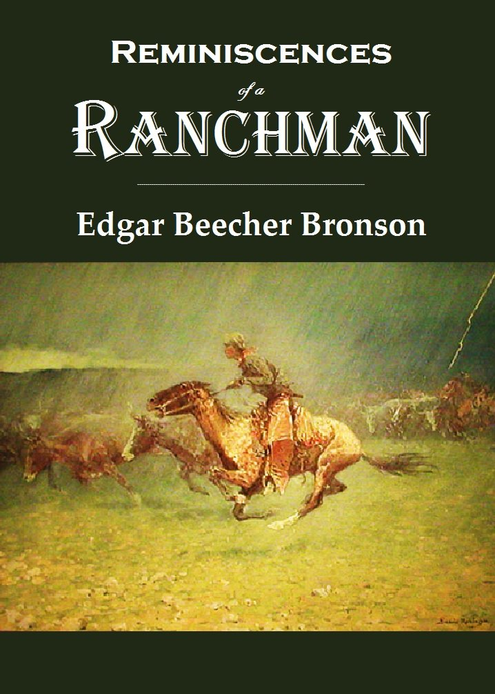 Reminiscences Of A Ranchman  1908   English Edition