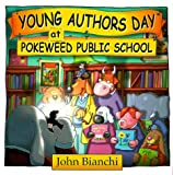 Young Author's Day at Pokeweed Public School, John Bianchi, 1894323130