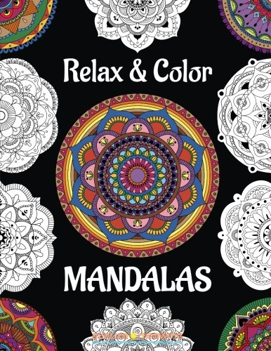 Download Relax & Color MANDALAS: Coloring Book for Adults Relaxation & Stress Relief (Mandala Coloring Books) pdf