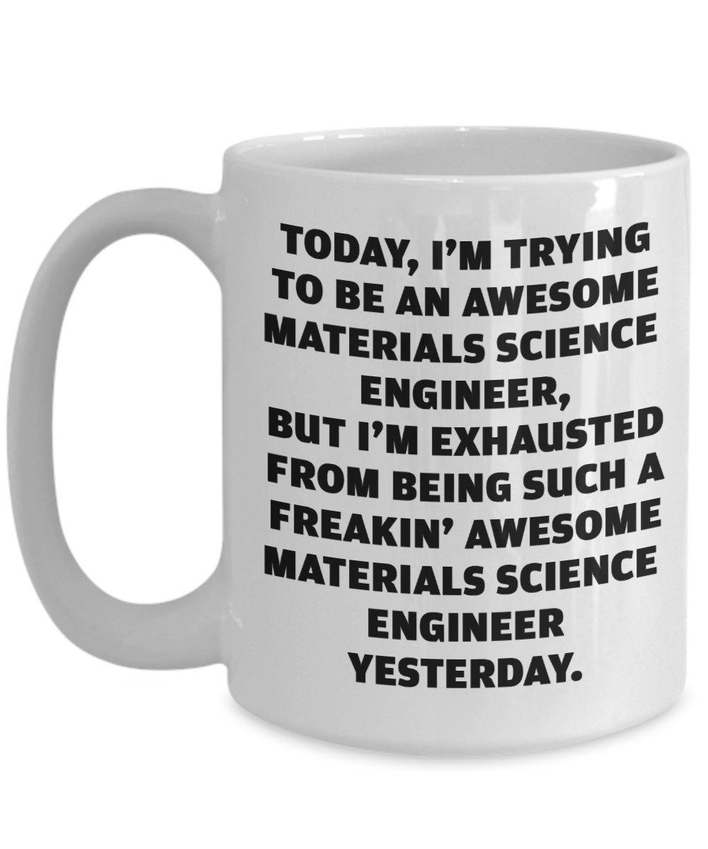 材料科学Engineer Mug – ギフトのエンジニアリング科学者Funny Awesome卒業式コーヒーカップIdea 15oz GB-2533491-43-White 15oz ホワイト B07BFP9DFT