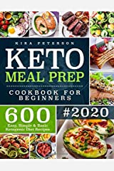 Keto Meal Prep Cookbook For Beginners: 600 Easy, Simple & Basic Ketogenic Diet Recipes (Keto Cookbook) Paperback