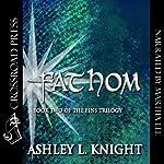 Fathom: The Fins Trilogy, Book 2 | Ashley Knight