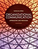 img - for Organizational Communication: Approaches and Processes book / textbook / text book